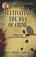 Cultivating the DNA of Crime: A Thirteen Year Old Charismatic Genius Grooms His Criminal Organization