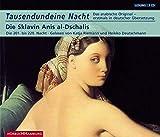 Tausendundeine Nacht (1001). Die Sklavin Anis al-Dschalis. Die 201. bis 229. Nacht. 3 CDs. . Das arabische Original - erstmals in deutscher Uebersetzung