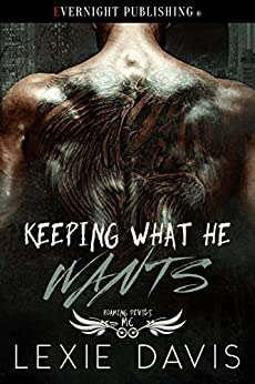 Keeping What He Wants (Roaming Devils MC Book 2) by [Davis, Lexie]