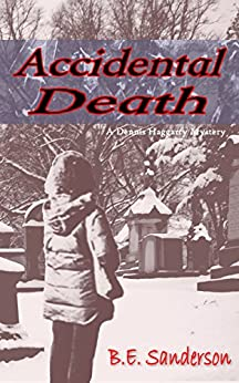 Accidental Death (A Dennis Haggarty Mystery Book 1) by [Sanderson, B.E.]