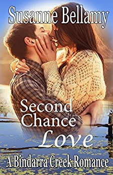Second Chance Love (A Bindarra Creek Romance) by [Bellamy, Susanne]