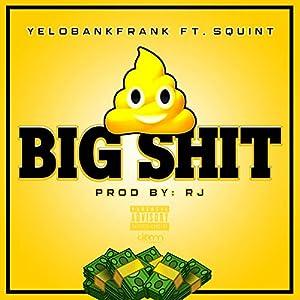 Big Shit (feat. Squint) [Explicit]