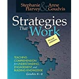 Strategies That Work: Teaching Comprehension for Understanding, Engagement, and Building Knowledge, Grades K-8: Teaching Comp