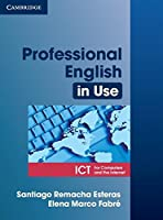 Professional English in Use ICT Student's Book (Professional English in Use S.)