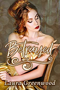 Betrayed: A Beyond The Curse Prequel by [Greenwood, Laura]