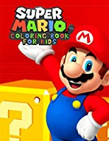 SUPER MARIO coloring book for kids: Best illustrations of your favourite characters from the Super Mario world!  (for kids ages 3-9)