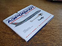 Aeroflot: An Airline and Its Aircraft an Illustrate History of the World's Largest Airline