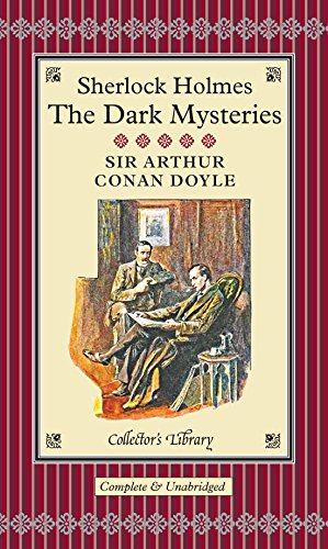 Download Sherlock Holmes: The Dark Mysteries (Collectors Library) 1909621285