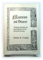 Mysticism and Dissent: Religious Ideology and Social Protest in the Sixteenth Century