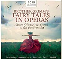 Brother Grimm's Fairy Tales In Operas: H盲nsel & Gretel, La Cenerentola, The Moon - A little world theatre, Bluebeard's Castle, King's Children, amo! by Elisabeth Schwarzkopf
