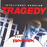 Tragedy: Saga of a Hoodlum by Intelligent Hoodlum (1993-06-22)