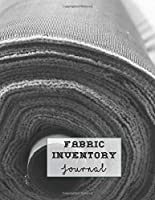 Fabric inventory journal: Log book for the sewing lover, machinist, designer or small business to keep a record of fabric sourced for project work - Rolls of fabric cover art design