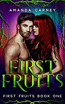 First Fruits: A Dark Vampire Romance by [Carney, Amanda]