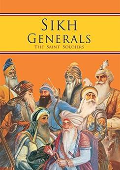 The Sikh Generals - The Saint Soldiers by [Singh, Baljit, Singh, Inderjeet]