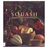 Squash: A Country Garden Cookbook