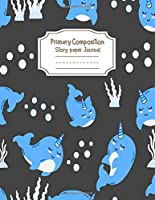 Primary Composition Notebook Story Paper Journal: Cute unicorn dolphin Primary journal for kids | Primary Composition Notebook - Story Journal For Grades K-2 & 3 Draw and white journal For Kids (Cute unicorn dolphin series)