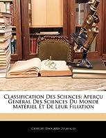 Classification Des Sciences: Apercu General Des Sciences Du Monde Materiel Et de Leur Filiation