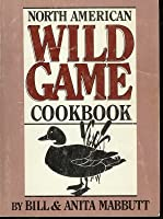 North American Wild Game Cookbook