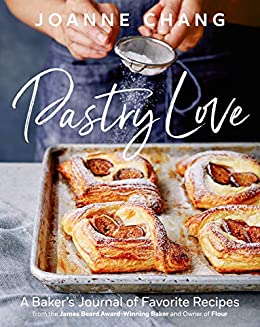 Pastry Love: A Baker's Journal of Favorite Recipes by [Chang, Joanne]