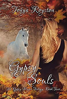 Gypsy Souls (The Gypsy Magic Trilogy Book 2) by [Royston, Tonya]