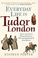 Everyday Life in Tudor London (Everyday Life in ...)