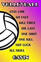 Volleyball Stay Low Go Fast Kill First Die Last One Shot One Kill Not Luck All Skill Gavin: College Ruled   Composition Book   Purple and Yellow School Colors