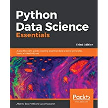 Python Data Science Essentials: A practitioner's guide covering essential data science principles, tools, and techniques, 3rd Edition