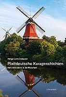 Plattdeutsche Kurzgeschichten: Net niee alens is de Woorheit