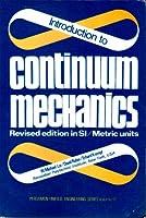 Introduction to Continuum Mechanics (Pergamon Unified Engineering Series)