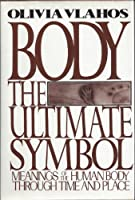 Body, the Ultimate Symbol