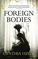 Foreign Bodies by Cynthia Ozick(2012-04-01)
