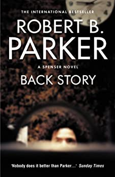 Back Story (The Spenser Series) by [Parker, Robert B.]