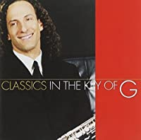 Classics In The Key Of G by Kenny G (1999-06-29)