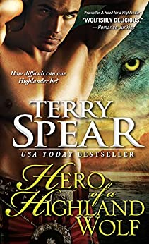 Hero of a Highland Wolf (Highland Wolf Book 4) by [Spear, Terry]