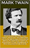 Mark Twain Collection - Tom Sawyer, Huck Finn, The Gilded Age, Life on the Mississippi, Pudd'nhead Wilson, A Connecticut Yankee in King Arthur's Court, ... (Annotated & Illustrated) (English Edition)