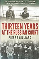 Thirteen Years at the Russian Court: A Personal Record of the Last Years and Death of the Tsar Nicholas II and His Family [並行輸入品]
