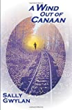 A Wind Out of Canaan: Volume 1