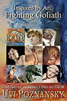 Inspired by Art: Fighting Goliath (The David Chronicles)