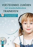 Verstehendes Zuhoeren mit Grundschulkindern trainieren: Hoertexte und Arbeitsblaetter zum Textverstaendnis