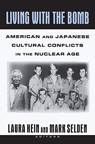 Living with the Bomb: American and Japanese Cultural Conflicts in the Nuclear Age: American and Japanese Cultural Conflicts in the Nuclear Age (Japan in the Modern World) (English Edition)
