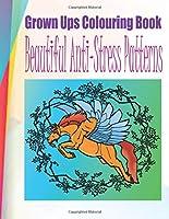 Grown Ups Colouring Book Beautiful Anti-Stress Patterns