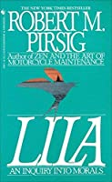 Lila: An Inquiry Into Morals by Robert M. Pirsig(1992-12-01)