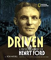 Driven: A Photobiography of Henry Ford (Photobiographies)