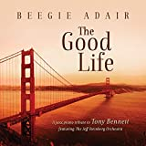 The Good Life: A Jazz Piano Tribute To Tony Bennett by Beegie Adair (2014-09-30) 画像
