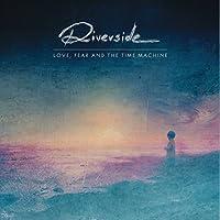 Love Fear & Time Machine by Riverside