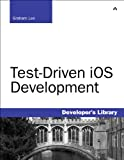 Test-Driven iOS Development (Developer's Library) (English Edition)