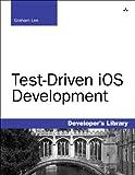 Test-Driven iOS Development (Developer's Library) (English Edition)