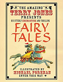 The Fantastic World of Terry Jones: Fairy Tales: His Great Tales and Unbelievable Adventures by [Jones, Terry]