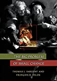 The Big Problem of Small Change (Princeton Economic History of the Western World)