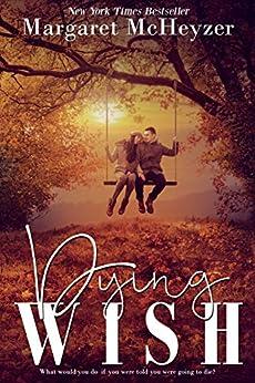 Dying Wish by [McHeyzer, Margaret]